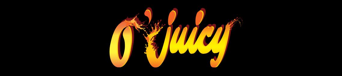 O' Juicy